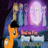 Soul On Fire (Pony Version)