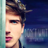 Joey Graceffa - Don't Wait.