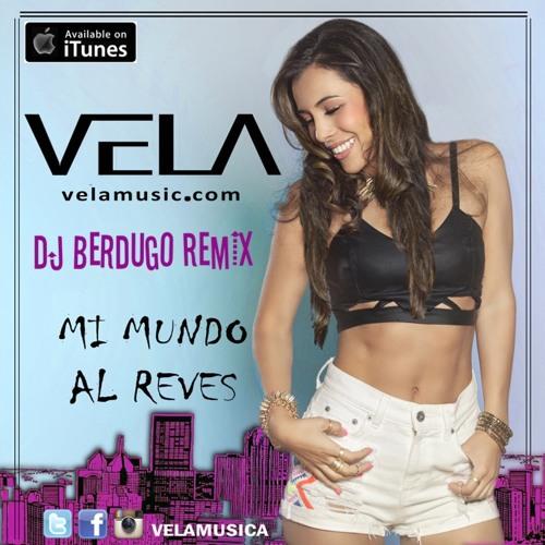 VELA - Mi Mundo Al Reves - Dj Berdugo Remix [130 Bpm 8 Bars]  MP3