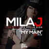 Chris Heist And Mila J Ft. TY Dolla Sign - My Main (Prod. Chris Heist) GODSFAV ReMix