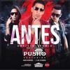 Pusho Antes (Remix) [feat. Arcangel y J Alvarez]