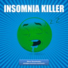 Insomnia Killer - Alpha To Deep Delta - Brain Fade To Sleep