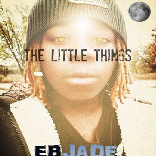 The Little Things by EBJADE Produced by Vsmoove