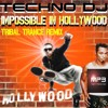 TECHNO DJ - Impossible In Hollywood (Tribal Trance Remix)