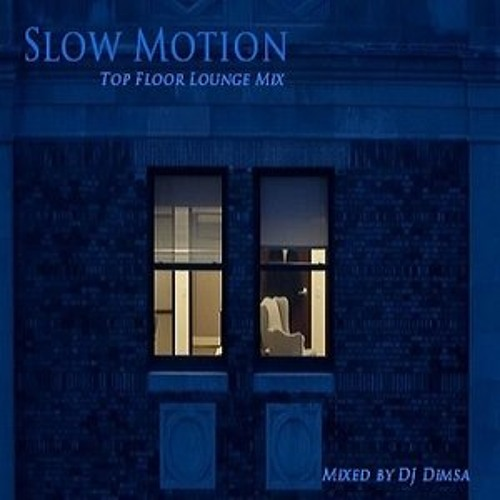 Slow Motion - Living Lounge Mix (2015)