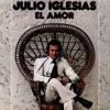 El Amor (La Tendresse) - Julio Iglesias