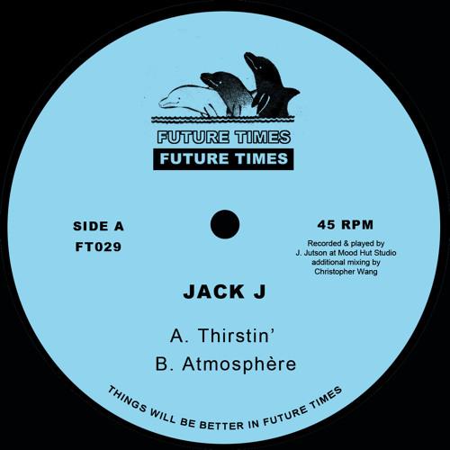 "Jack J - Thirstin' b/w Atmosphère 12"" - PREVIEW - FT029"