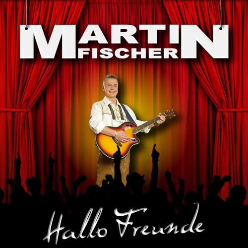 Martin Fischer - Hallo Freunde [VÖ: 14.04.2011 | Mirko Suess Musikproduktion]