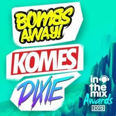 Bombs Away, Komes & Dixie - 2015 ITM Mix