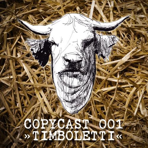 COPYCAST 001 ~ Timboletti