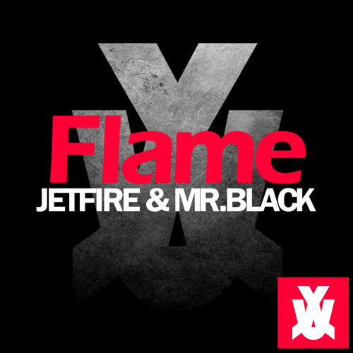 MR.BLACK x Jetfire  - Flame  [WE RAVE YOU Exclusive]