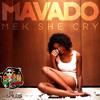 Mavado - Mek She Cry [Raw] (Full Song) - July 2012