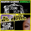 Martin Garrix vs. Fedde Le Grand - Let Me Think About Animals (Fre3 Fly Mashup)