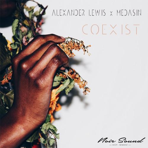 Alexander Lewis x Medasin ~ Coexist