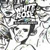 White Rose - Tak 'Kan Pernah Padam