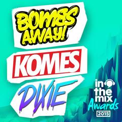 Bombs Away, Komes & Dixie Mixtape! (2015 ITM)