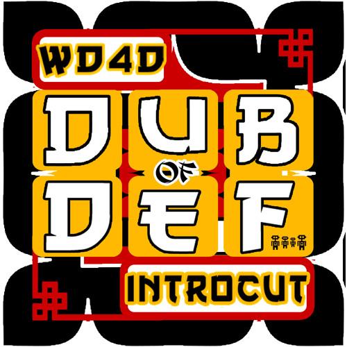 WD4D x INTROCUT --- Dub of Def - ( Free DL )