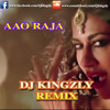 Aao Raja-DJ KINGZLY Remix