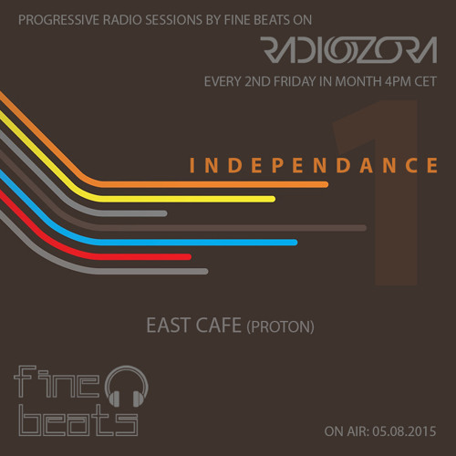 Independance #1@RadiOzora 2015 May   East Cafe Exclusive Guest Mix