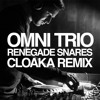 Omni Trio - Renegade Snares (Cloaka Remix)[FREE DL via Pack London]