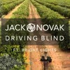 Jack Novak Driving Blind Ft. Bright Lights (Maxo Remix)