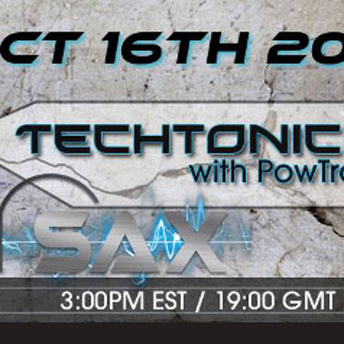 Techtonics 011 w/ PowTron feat. DJ Sax [FREE DOWNLOAD]