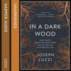 In a Dark Wood, By Joseph Luzzi, Read by Rick Adamson