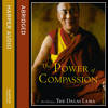 The Power of Compassion, By His Holiness the Dalai Lama, Read by Derek Jacobi