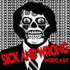 Sick and Wrong Episode 483