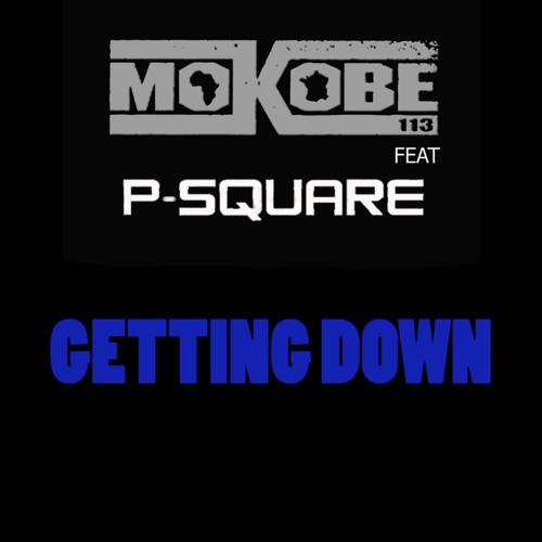 MOKOBE P SQUARE - Getting Down
