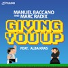 Manuel Baccano & Marc Radix Feat. Alba Kras - Giving You Up (Love Monkey Remix)