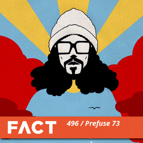 FACT Mix 496 - Prefuse 73 (May '15)