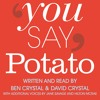 You Say Potato - Ben Crystal and David Crystal