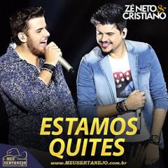 Estamos Quites - Zé Neto & Cristiano