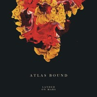 Atlas Bound - Landed On Mars