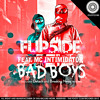 Flip5ide Feat. Mc Intimidator - Bad Boys (Original Mix)[OUT NOW ON BEATPORT]
