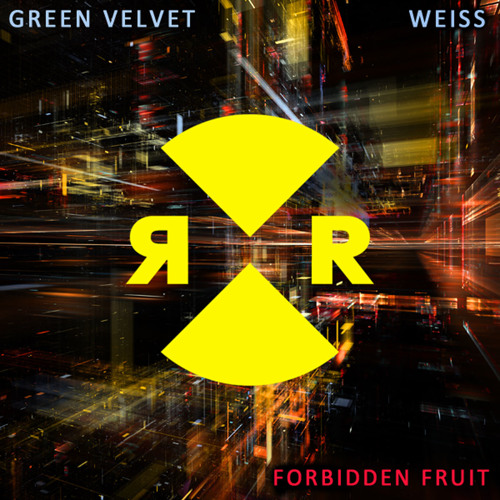 Green Velvet & Weiss - Forbidden Fruit EP