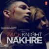 Nakhre (Zack Knight) - Full Song