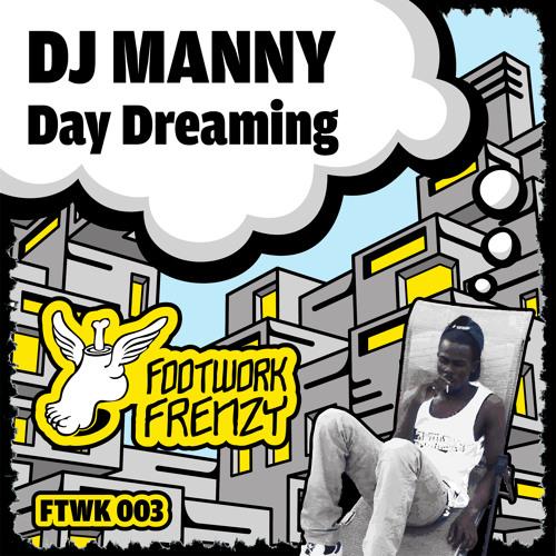 DJ Manny - Day Dreaming (FTWK003)