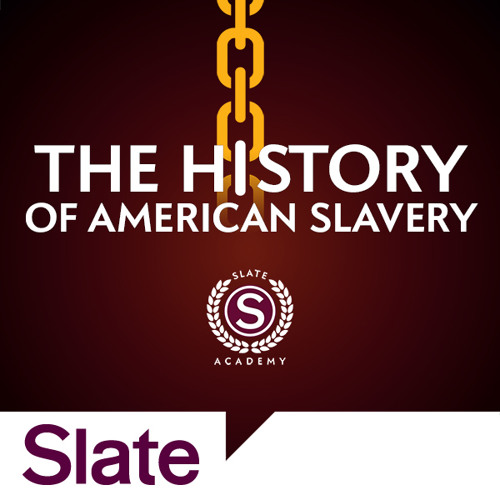 Episode 1 FREE EXCERPT (Slate Academy: The History of American Slavery)