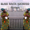 BLAKK RASTA KUCHOCKO MIXE TAPE MAY 2015