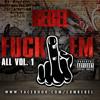 3. Rep Da A (Fuck Em All Vol. 1)