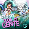 DNNYD - Toda Mi Gente (OUT NOW!)