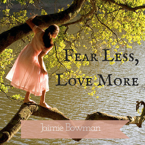 Fear Less, Love More - Mother's Day Message