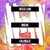 Reece Low - Break (Kronic's Dat Ass Remix) [OUT NOW]