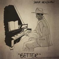 Samm Henshaw - Better