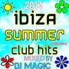 Ibiza Summer Club Hits 2014 Mixed By DJ Magic