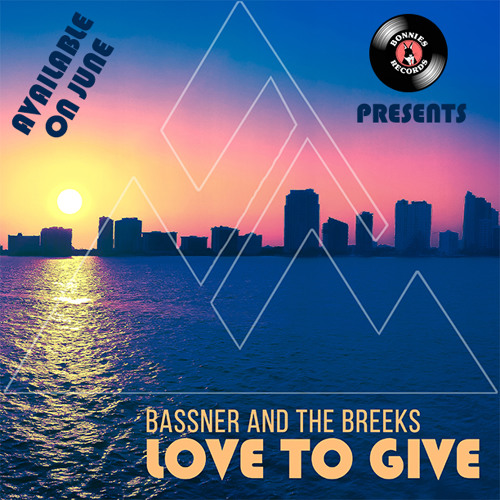 PREVIEW - OUT ON JUNE - Bassner & The Breeks - Love To Give - Bonnies Records