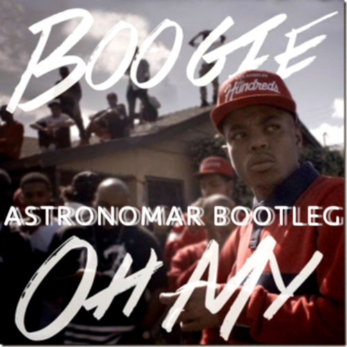 Boogie Oh My Astronomar Bootleg By Astronomar Free Download