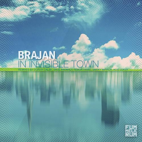 Brajan - In Invisible Town (Corvin Dalek Remix)